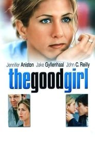 The Good Girl streaming vf