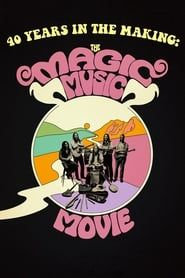 40 Years in the Making: The Magic Music Movie streaming vf