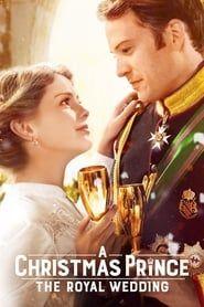 A Christmas Prince: The Royal Wedding streaming vf
