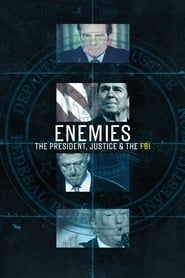 Enemies: The President, Justice & the FBI streaming vf