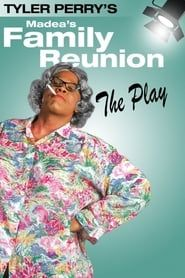 Tyler Perry's Madea's Family Reunion - The Play streaming vf