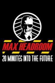 Max Headroom - 20 Minutes into the Future streaming vf