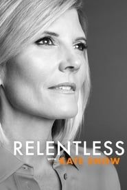 Relentless With Kate Snow streaming vf