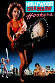 Hollywood Chainsaw Hookers streaming vf