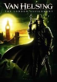 Van Helsing: The London Assignment streaming vf
