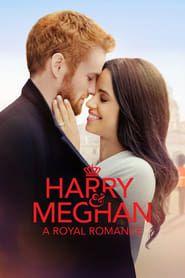 Harry & Meghan: A Royal Romance streaming vf