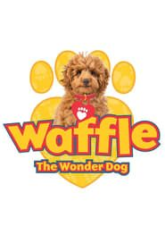 Waffle the Wonder Dog streaming vf