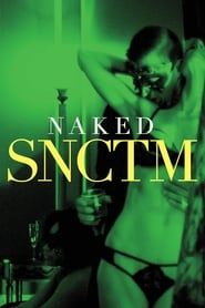 Naked SNCTM streaming vf