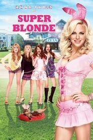 Super blonde streaming vf