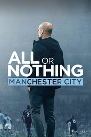 All or Nothing: Manchester City streaming vf