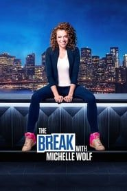 The Break with Michelle Wolf streaming vf