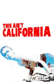 This Ain't California streaming vf