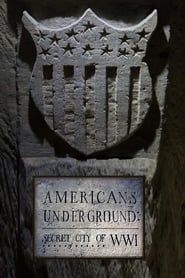Americans Underground: Secret City of WWI streaming vf
