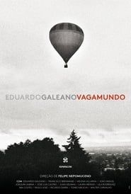 Eduardo Galeano Vagamundo streaming vf
