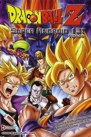 Dragon Ball Z: Super Android 13 streaming vf