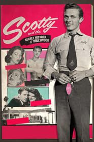 Scotty and the Secret History of Hollywood streaming vf