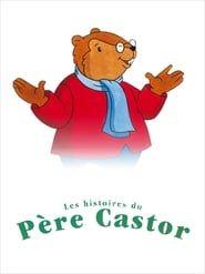 Les Belles Histoires du Père Castor streaming vf