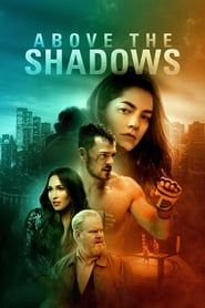 Above the Shadows streaming vf