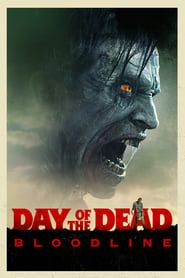 Day of the Dead: Bloodline streaming vf