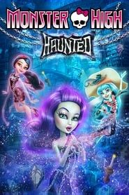 Monster High: Haunted streaming vf