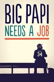 Big Papi Needs a Job streaming vf