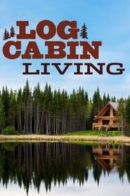 Log Cabin Living streaming vf