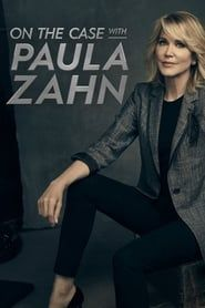 On the Case with Paula Zahn streaming vf
