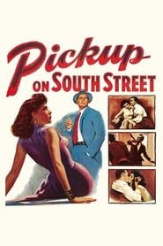 Pickup on South Street streaming vf