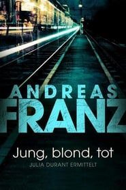 Jung, blond, tot - Julia Durant ermittelt streaming vf
