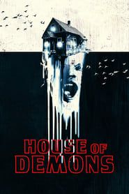 House of Demons streaming vf