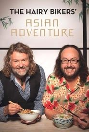 The Hairy Bikers' Asian Adventure streaming vf
