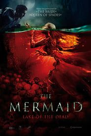 The Mermaid: Lake of the Dead streaming vf
