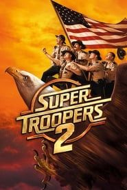 Super Troopers 2 streaming vf
