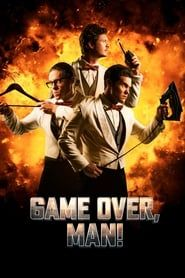 Game Over, Man! streaming vf