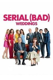 Serial (Bad) Weddings streaming vf