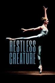 Restless Creature: Wendy Whelan streaming vf