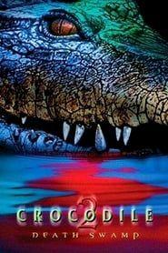 Crocodile 2: Death Swamp streaming vf