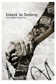 Intent to Destroy: Death, Denial & Depiction streaming vf