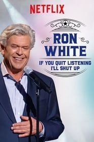 Ron White: If You Quit Listening, I'll Shut Up streaming vf
