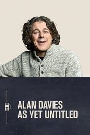 Alan Davies: As Yet Untitled streaming vf
