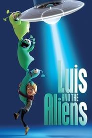 Luis and the Aliens streaming vf