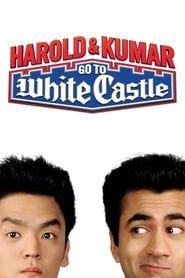 Harold & Kumar Go to White Castle streaming vf