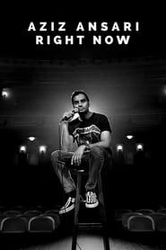 Aziz Ansari: Right Now streaming vf