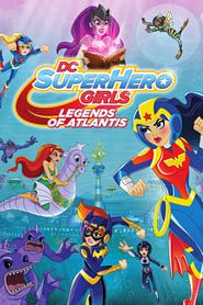 DC Super Hero Girls: Legends of Atlantis streaming vf