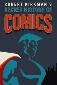 Robert Kirkman's Secret History of Comics streaming vf