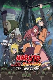 Naruto Shippuden the Movie: The Lost Tower streaming vf