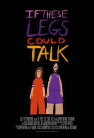 If These Legs Could Talk streaming vf