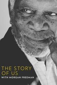 The Story of Us with Morgan Freeman streaming vf
