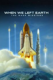 When We Left Earth: The NASA Missions streaming vf