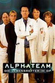 Alphateam – Die Lebensretter im OP streaming vf